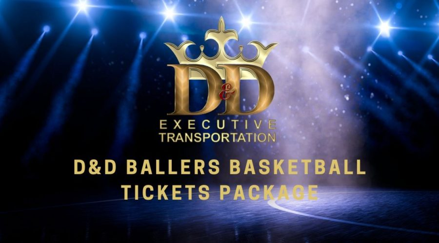 D&D Ballers Basketball Tickets Package - D&D Executive Transportation